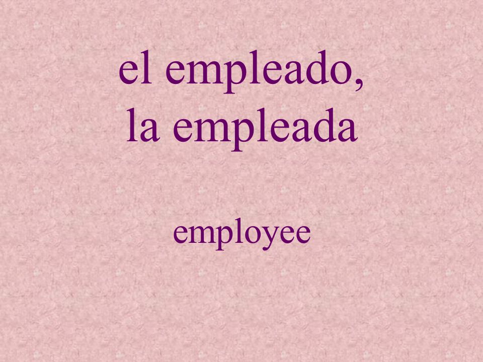 el empleado, la empleada