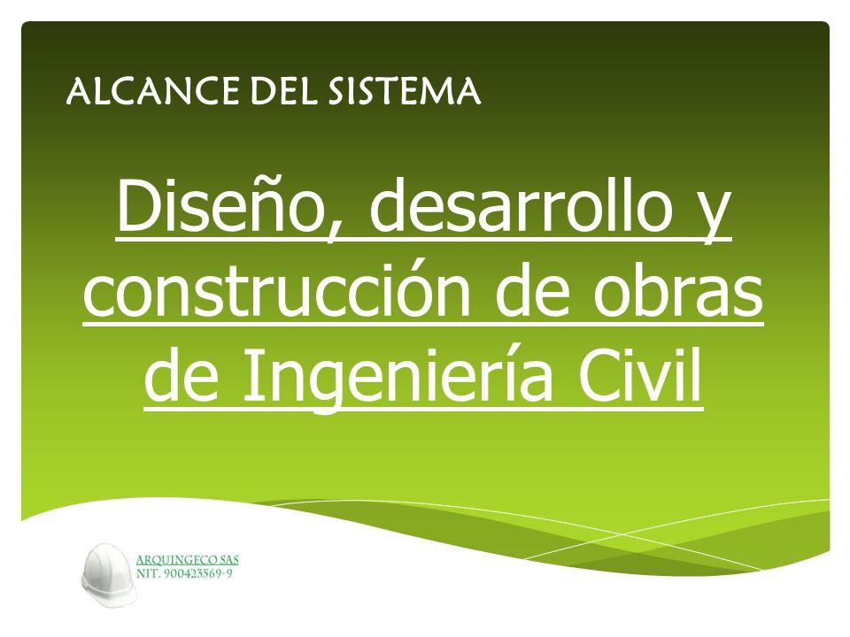 Diseño, desarrollo y construcción de obras de Ingeniería Civil