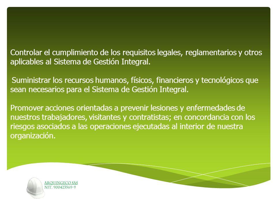 Controlar el cumplimiento de los requisitos legales, reglamentarios y otros aplicables al Sistema de Gestión Integral.