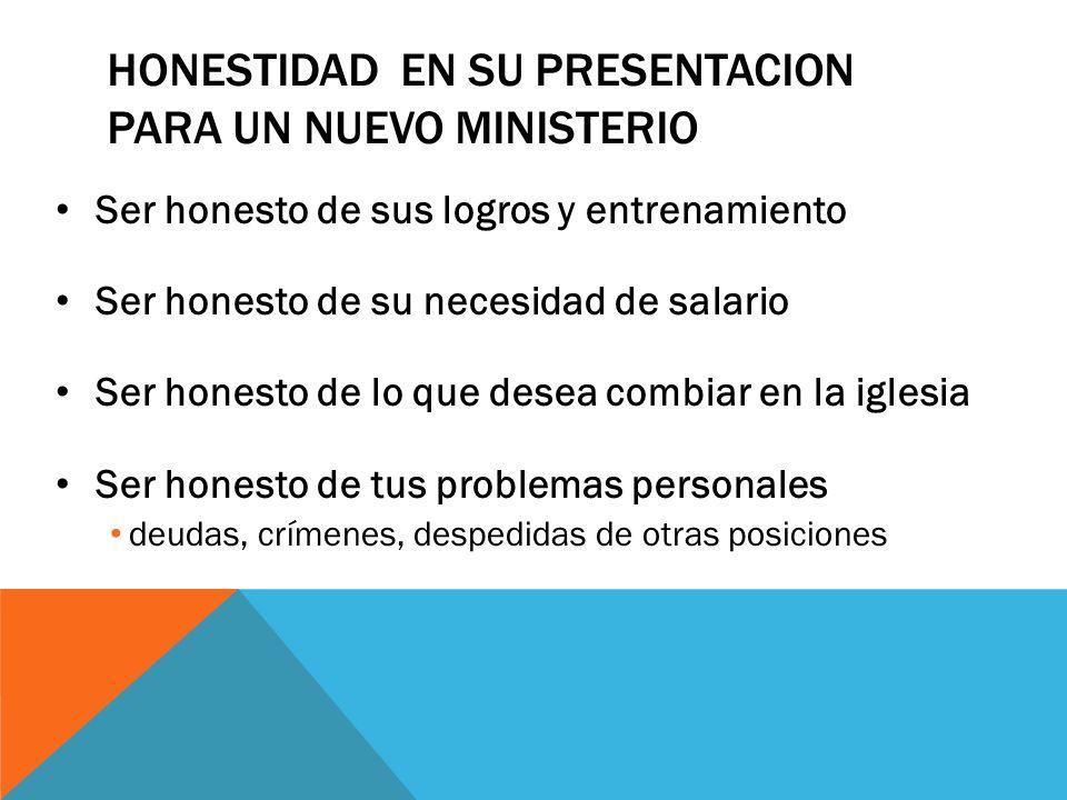 Honestidad en su presentacion para un nuevo ministerio