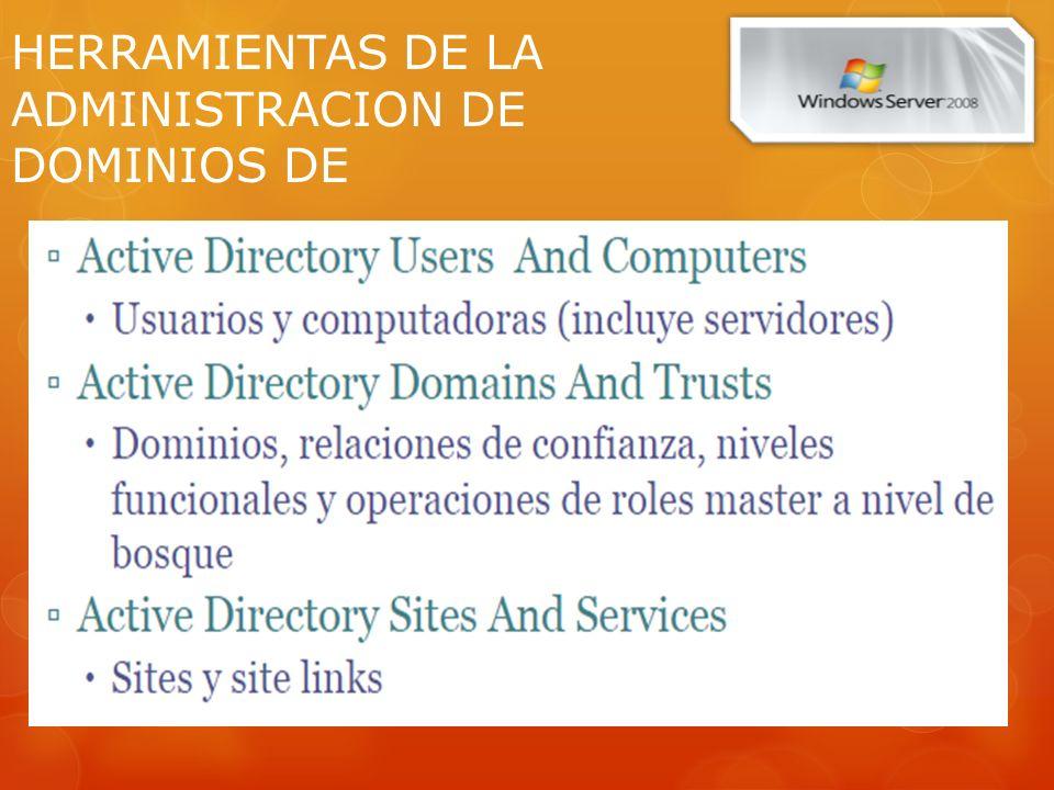 HERRAMIENTAS DE LA ADMINISTRACION DE DOMINIOS DE