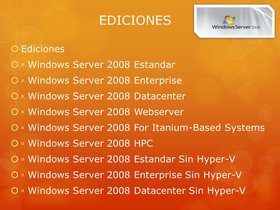 EDICIONES Ediciones ▫ Windows Server 2008 Estandar