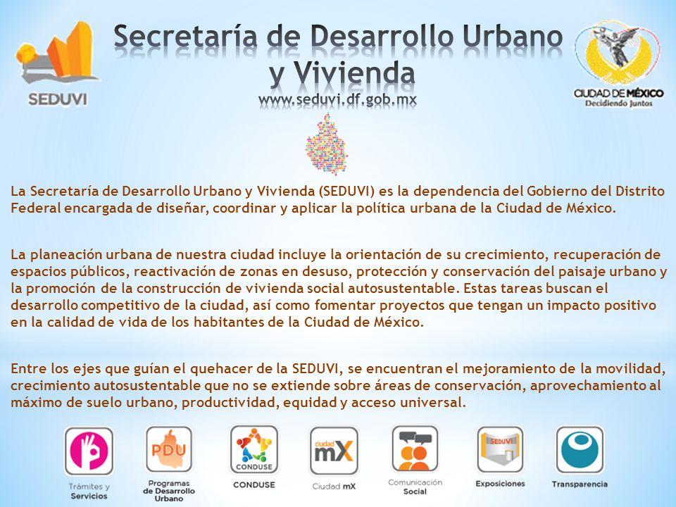 Secretaría de Desarrollo Urbano y Vivienda www.seduvi.df.gob.mx