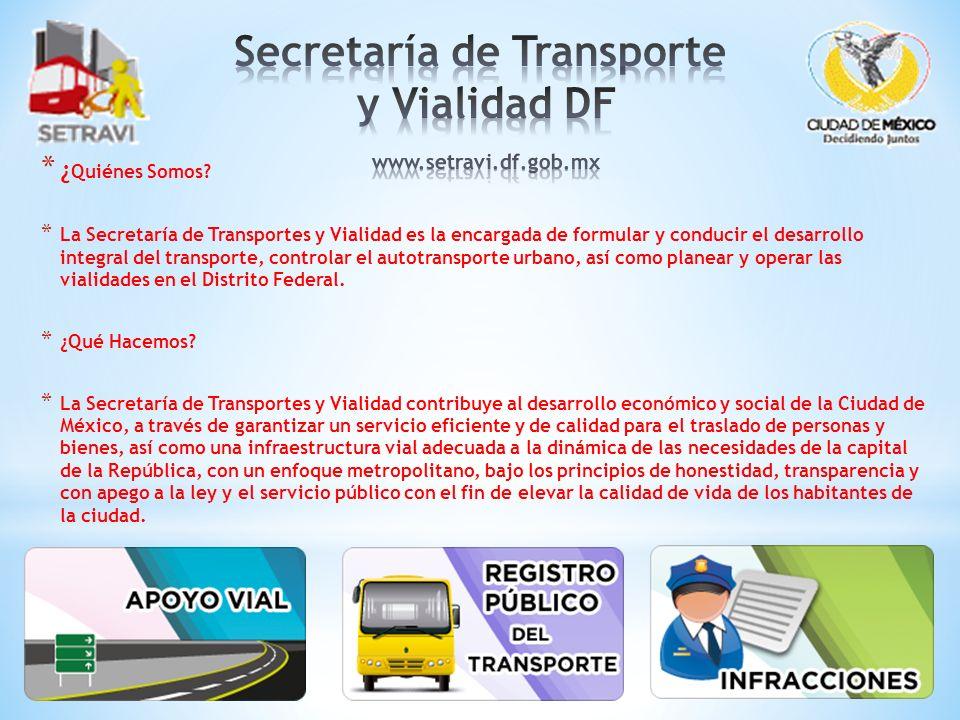 Secretaría de Transporte y Vialidad DF www.setravi.df.gob.mx