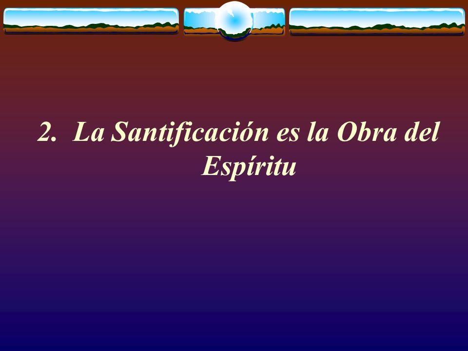 2. La Santificación es la Obra del Espíritu