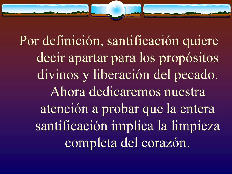 Por definición, santificación quiere decir apartar para los propósitos divinos y liberación del pecado.