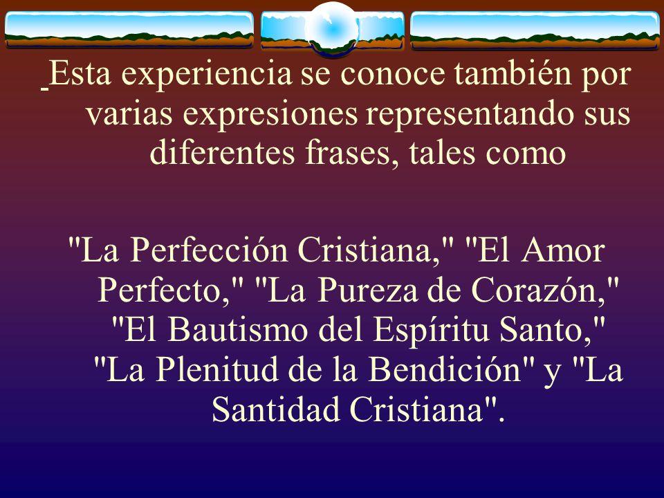 Esta experiencia se conoce también por varias expresiones representando sus diferentes frases, tales como