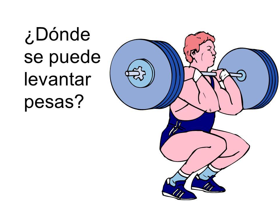 ¿Dónde se puede levantar pesas