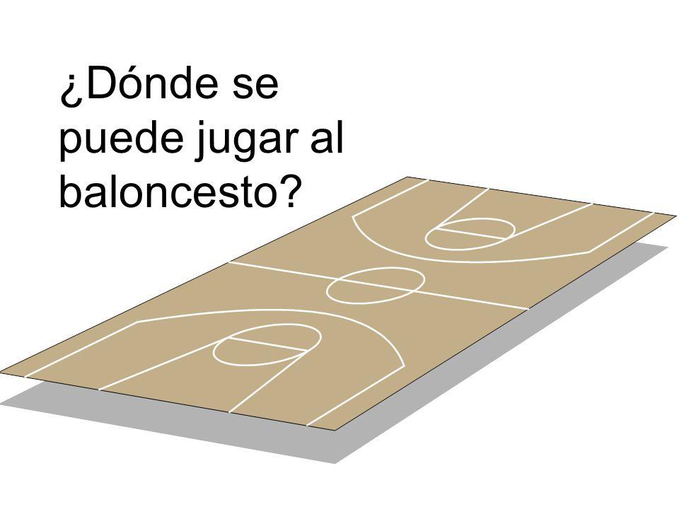 ¿Dónde se puede jugar al baloncesto