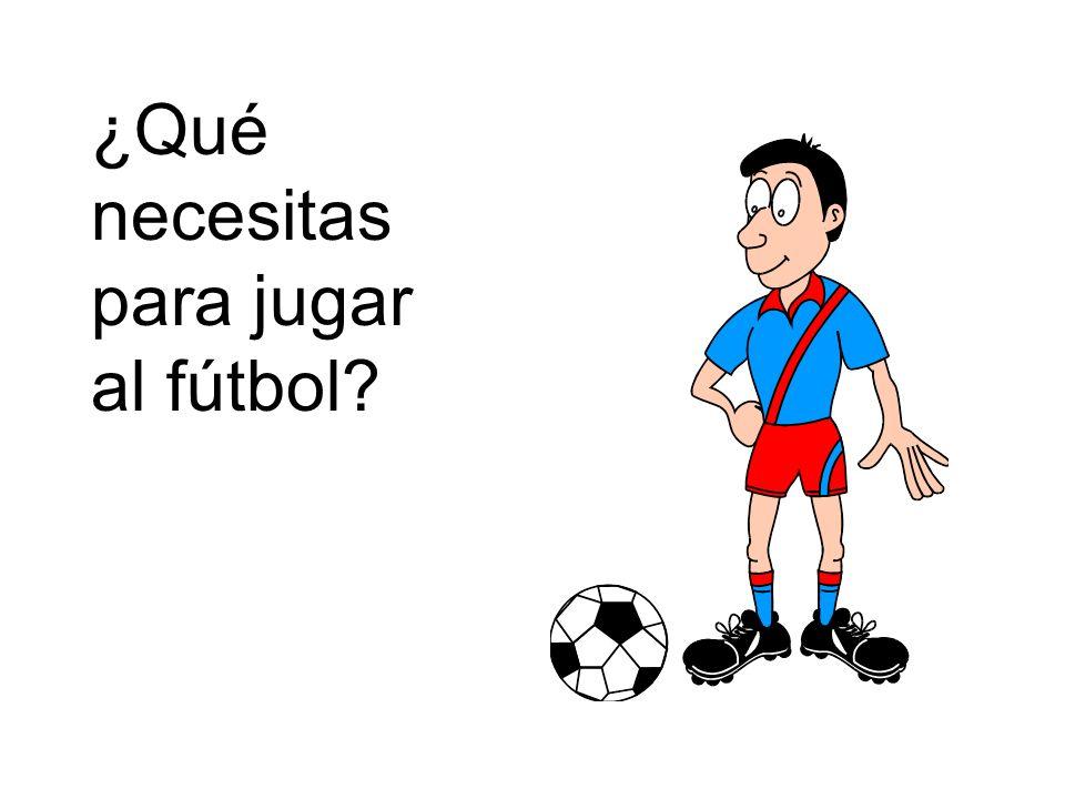 ¿Qué necesitas para jugar al fútbol