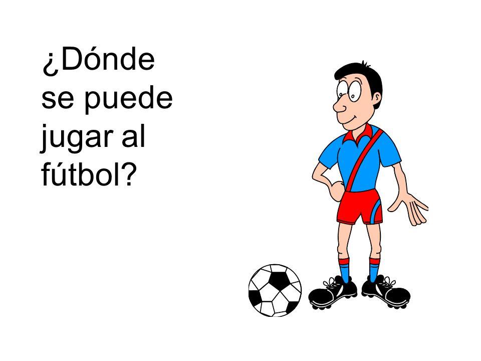 ¿Dónde se puede jugar al fútbol