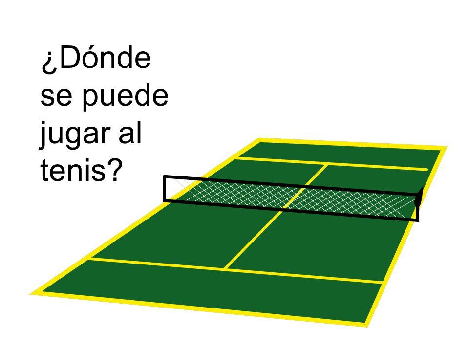 ¿Dónde se puede jugar al tenis