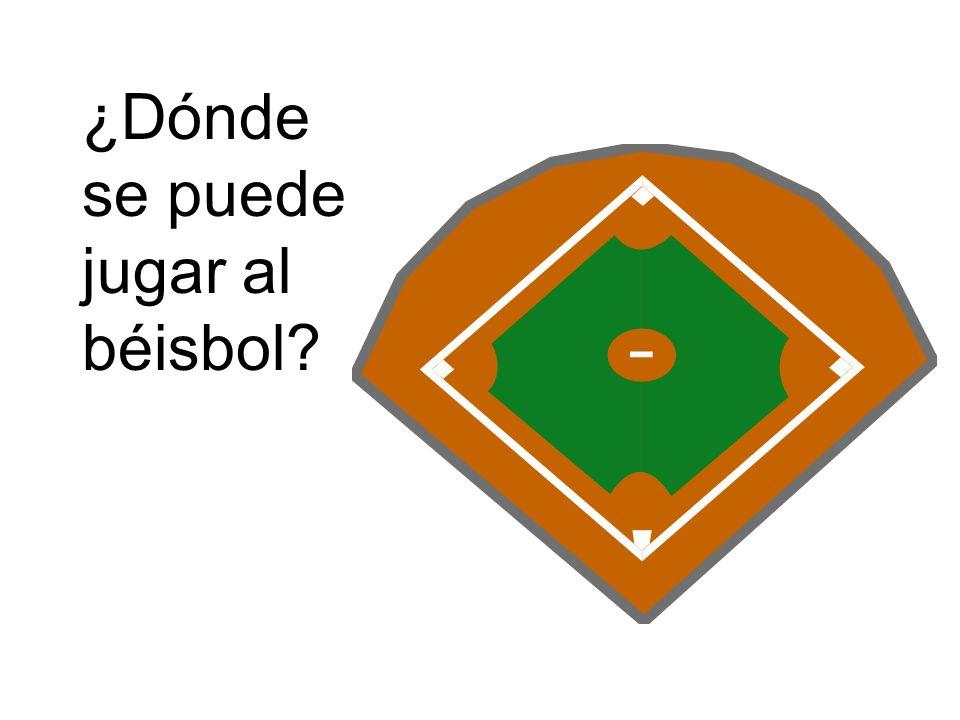 ¿Dónde se puede jugar al béisbol