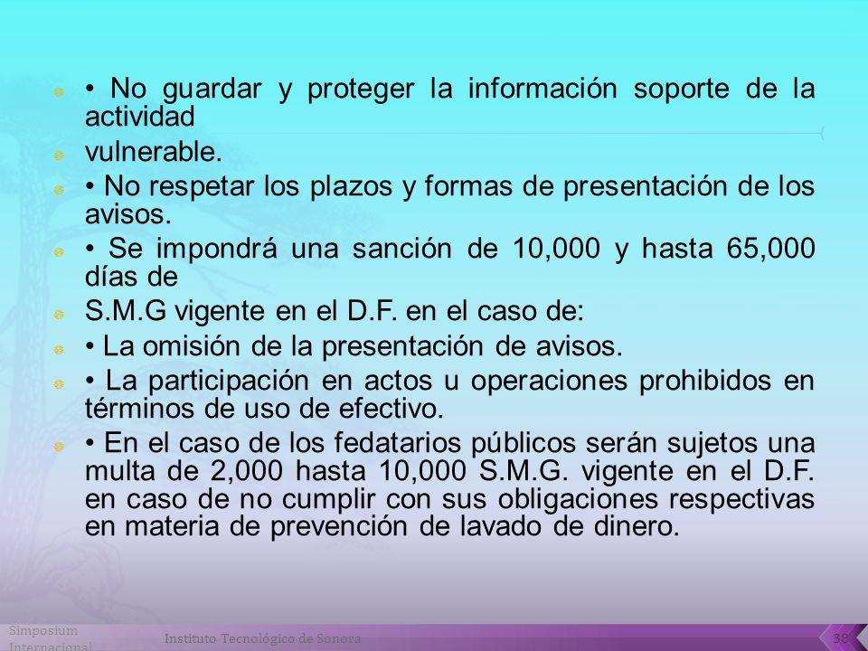 • No guardar y proteger la información soporte de la actividad
