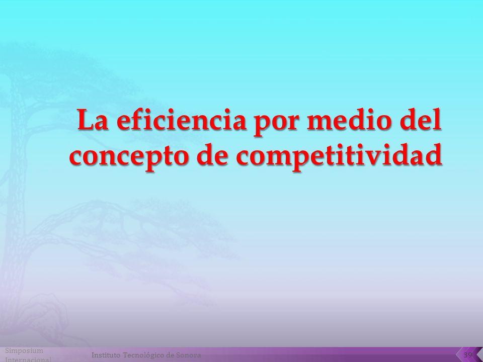La eficiencia por medio del concepto de competitividad