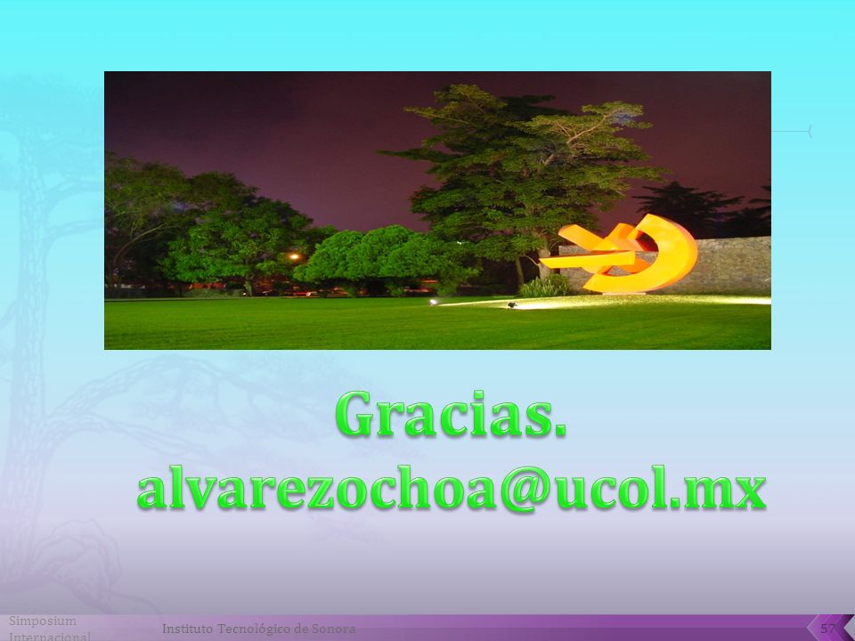 Gracias. alvarezochoa@ucol.mx Simposium Internacional