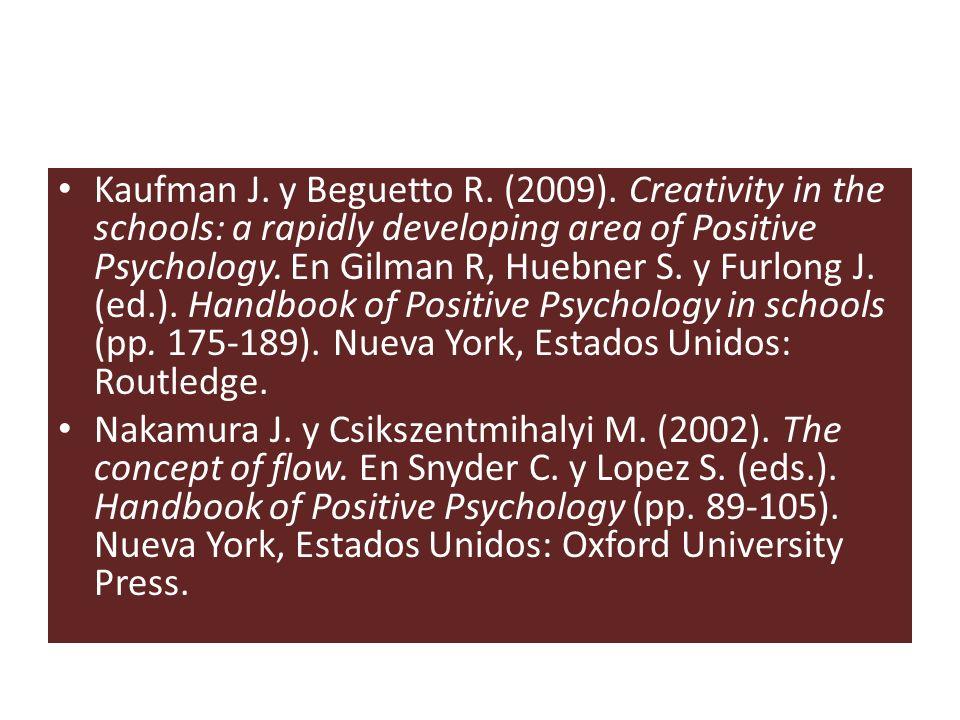 Kaufman J. y Beguetto R. (2009)