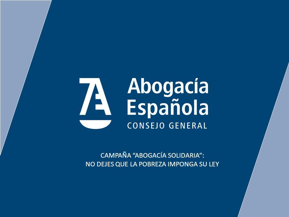 CAMPAÑA ABOGACÍA SOLIDARIA : NO DEJES QUE LA POBREZA IMPONGA SU LEY