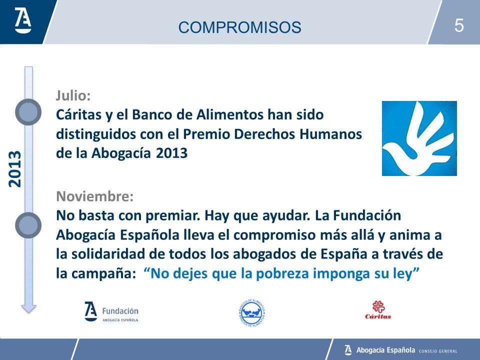COMPROMISOS Julio: Cáritas y el Banco de Alimentos han sido distinguidos con el Premio Derechos Humanos de la Abogacía 2013.