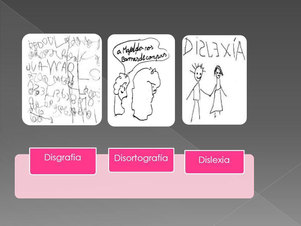 Disgrafia Disortografía Dislexia