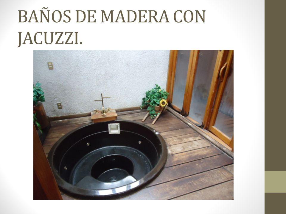BAÑOS DE MADERA CON JACUZZI.