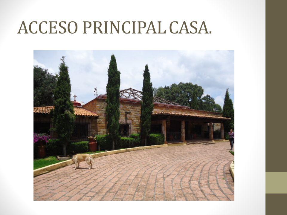 ACCESO PRINCIPAL CASA.
