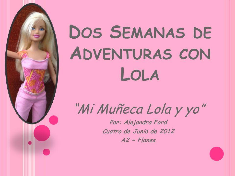 Dos Semanas de Adventuras con Lola