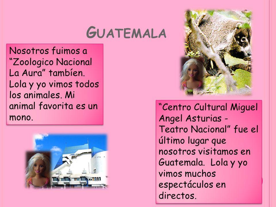 Guatemala Nosotros fuimos a Zoologico Nacional La Aura tambíen. Lola y yo vimos todos los animales. Mi animal favorita es un mono.