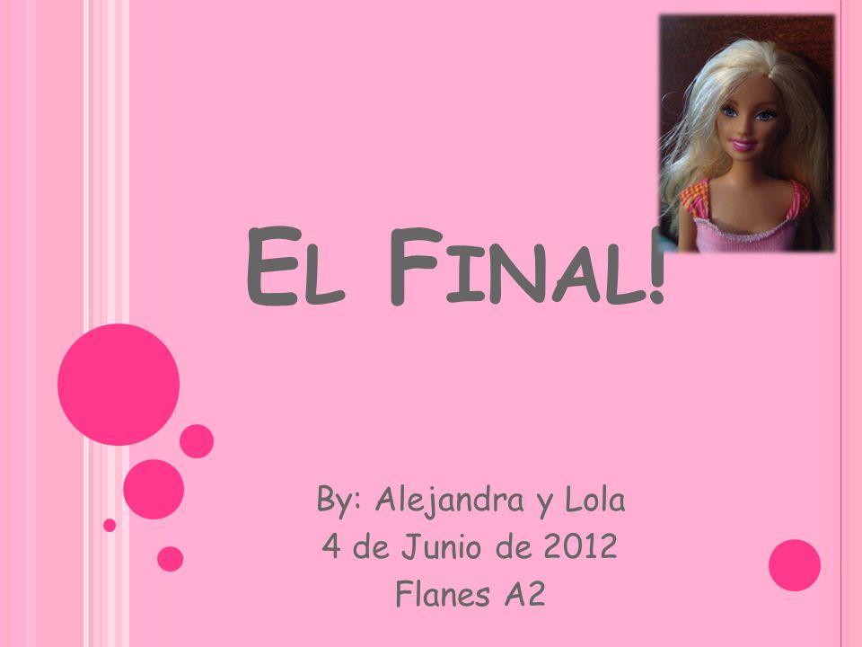 By: Alejandra y Lola 4 de Junio de 2012 Flanes A2
