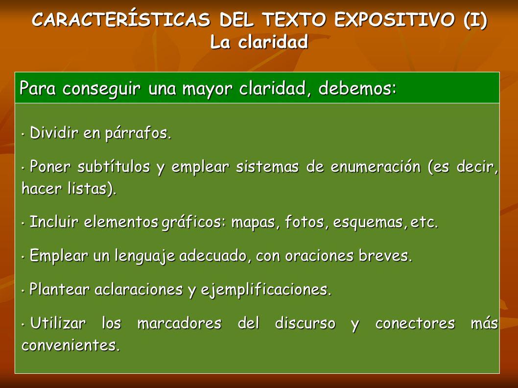 CARACTERÍSTICAS DEL TEXTO EXPOSITIVO (I) La claridad