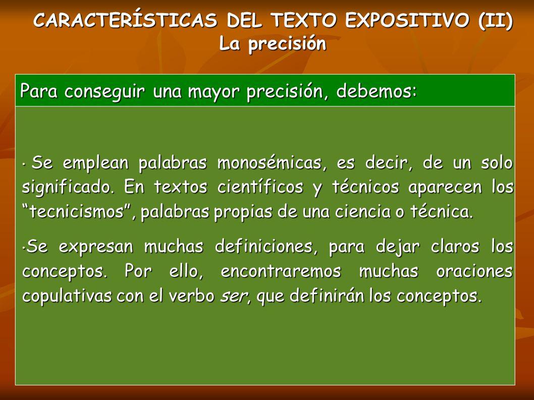 CARACTERÍSTICAS DEL TEXTO EXPOSITIVO (II) La precisión