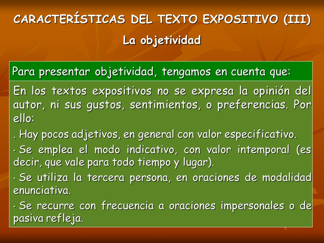 CARACTERÍSTICAS DEL TEXTO EXPOSITIVO (III) La objetividad