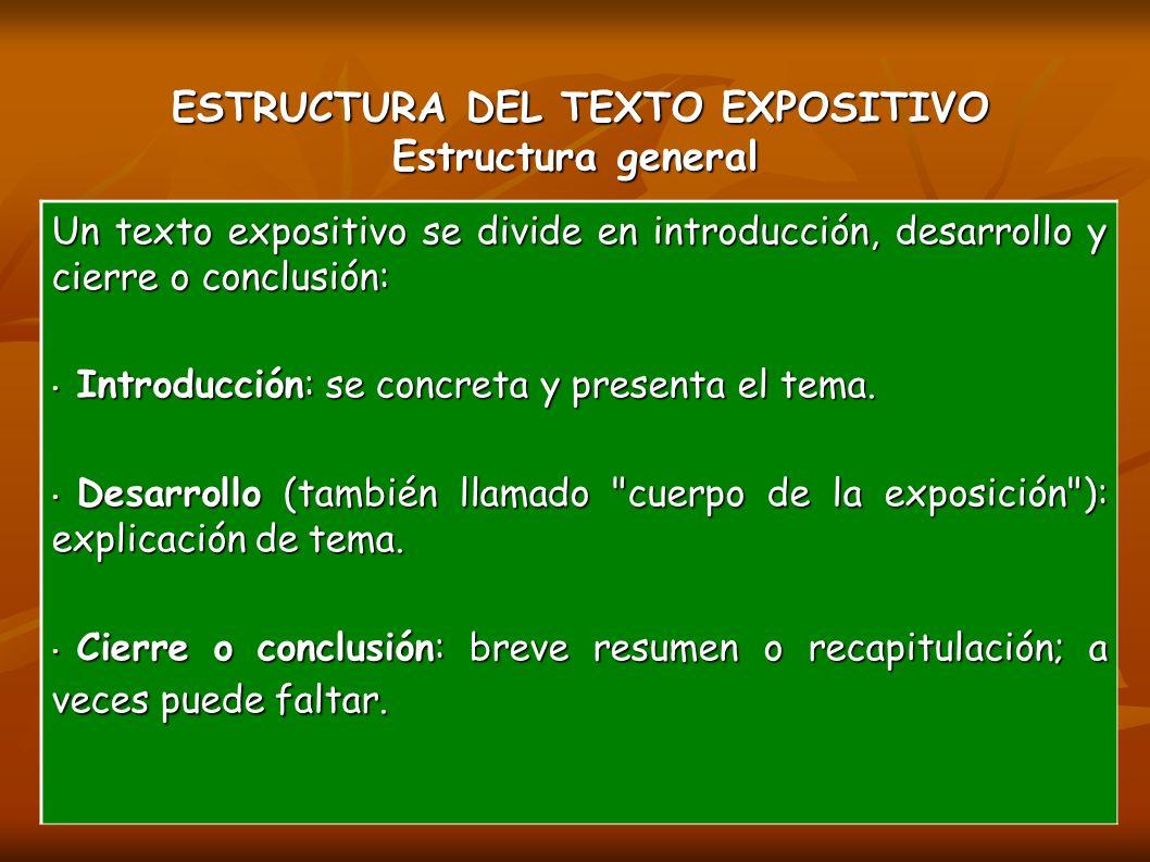 ESTRUCTURA DEL TEXTO EXPOSITIVO Estructura general
