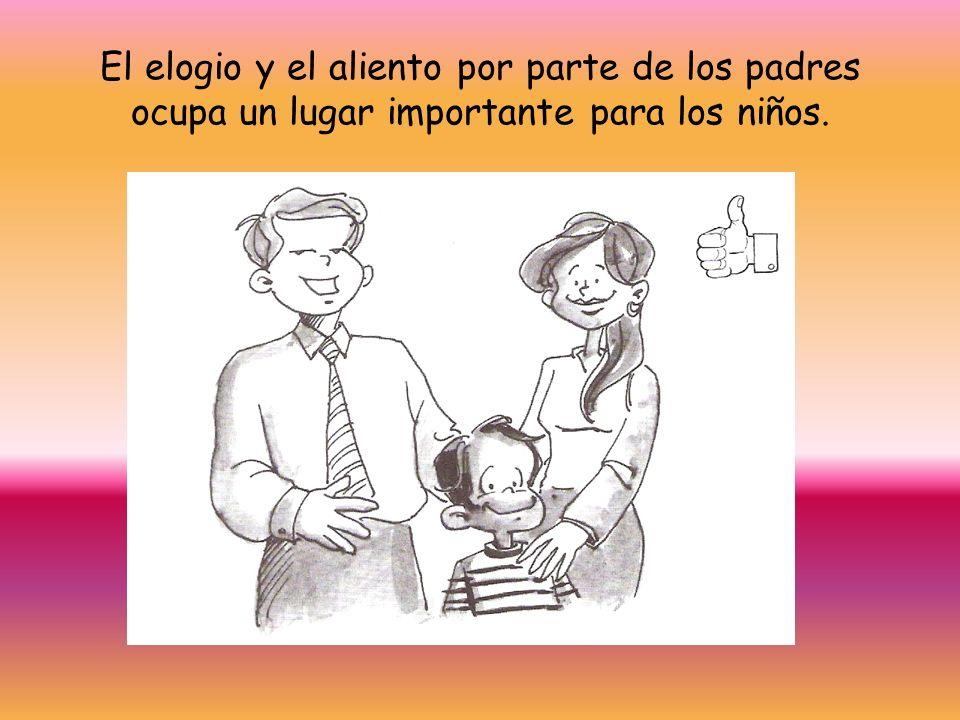 El elogio y el aliento por parte de los padres ocupa un lugar importante para los niños.