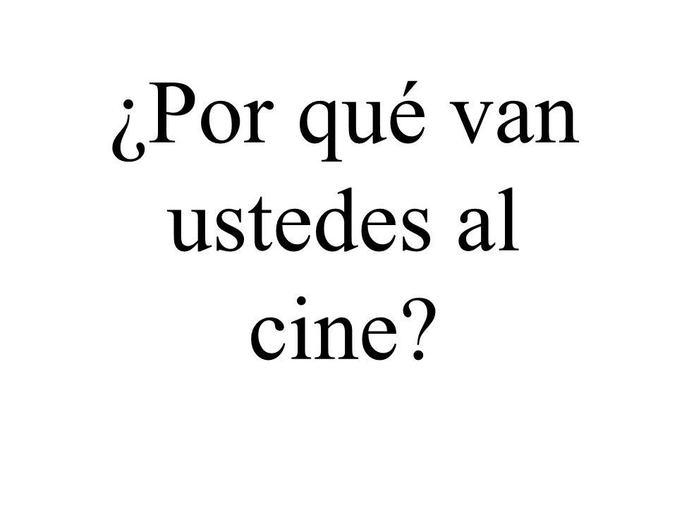 ¿Por qué van ustedes al cine