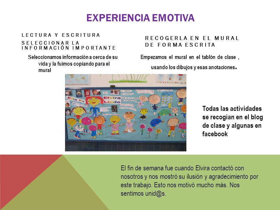 Experiencia emotiva Lectura y escritura. Seleccionar la información importante. Recogerla en el mural DE FORMA ESCRITA.