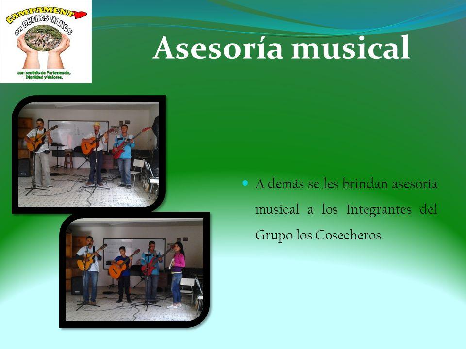 Asesoría musical A demás se les brindan asesoría musical a los Integrantes del Grupo los Cosecheros.