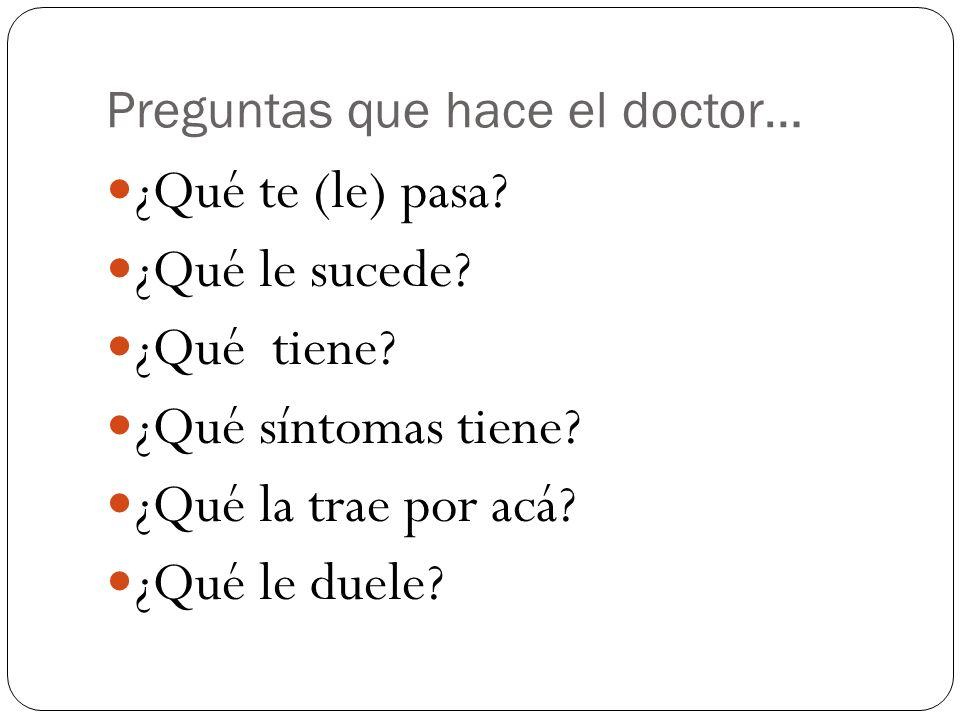 Preguntas que hace el doctor…