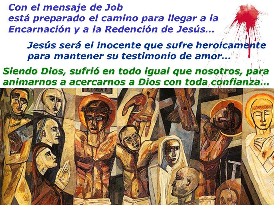 Con el mensaje de Job está preparado el camino para llegar a la Encarnación y a la Redención de Jesús…