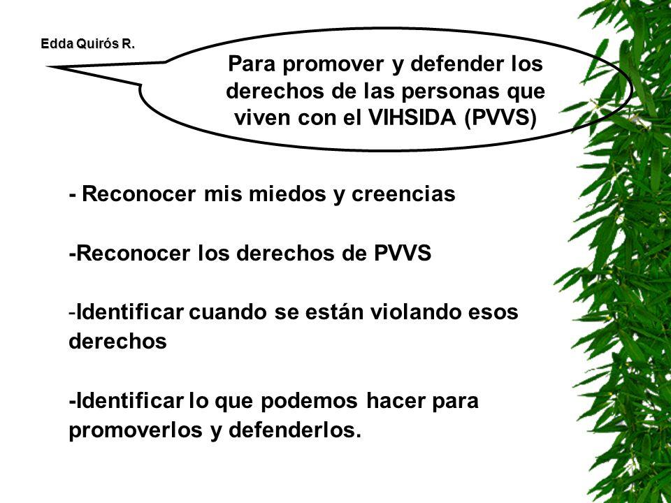 Para promover y defender los derechos de las personas que viven con el VIHSIDA (PVVS)