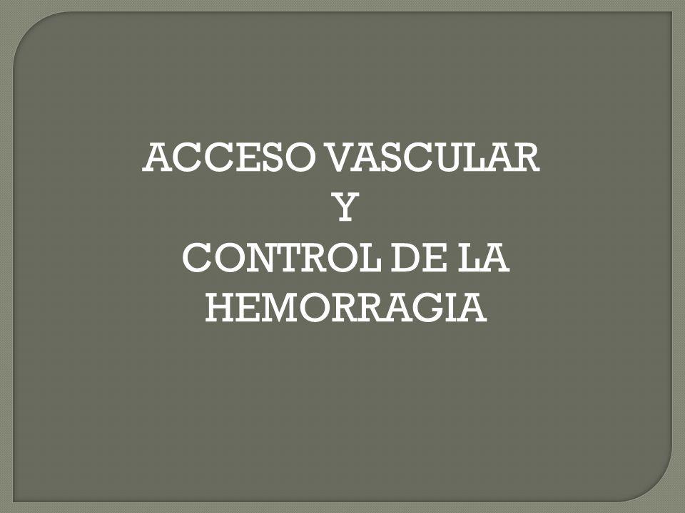 ACCESO VASCULAR Y CONTROL DE LA HEMORRAGIA