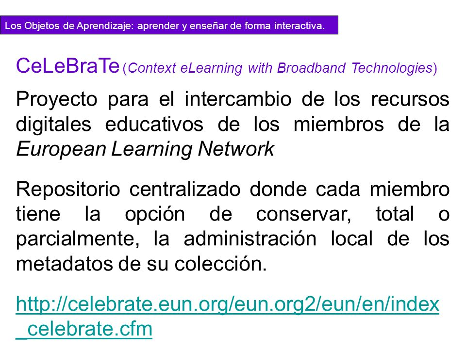CeLeBraTe (Context eLearning with Broadband Technologies)