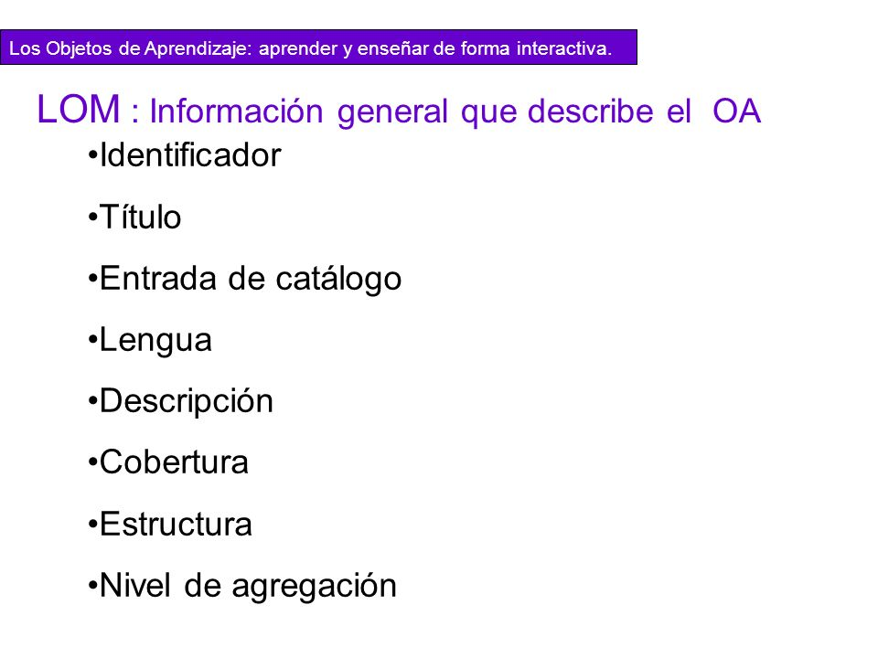 LOM : Información general que describe el OA
