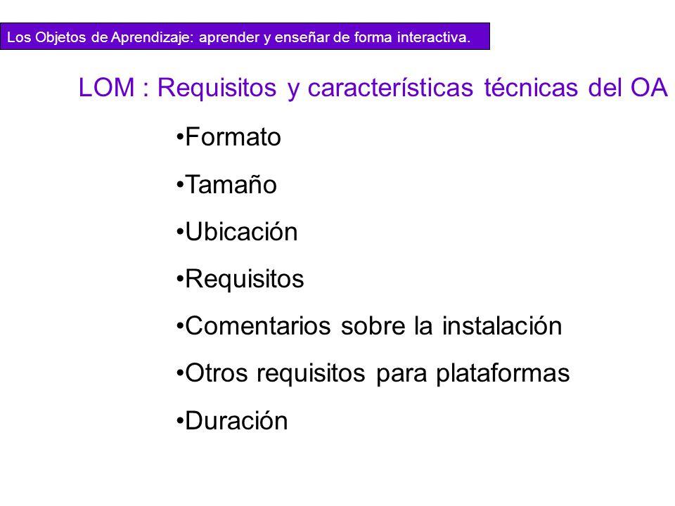 LOM : Requisitos y características técnicas del OA
