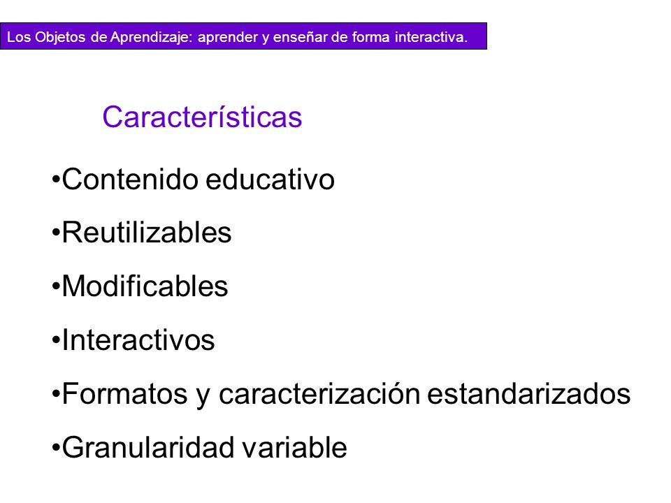 Formatos y caracterización estandarizados Granularidad variable