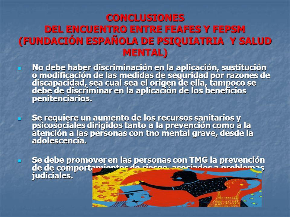 CONCLUSIONES DEL ENCUENTRO ENTRE FEAFES Y FEPSM (FUNDACIÓN ESPAÑOLA DE PSIQUIATRIA Y SALUD MENTAL)