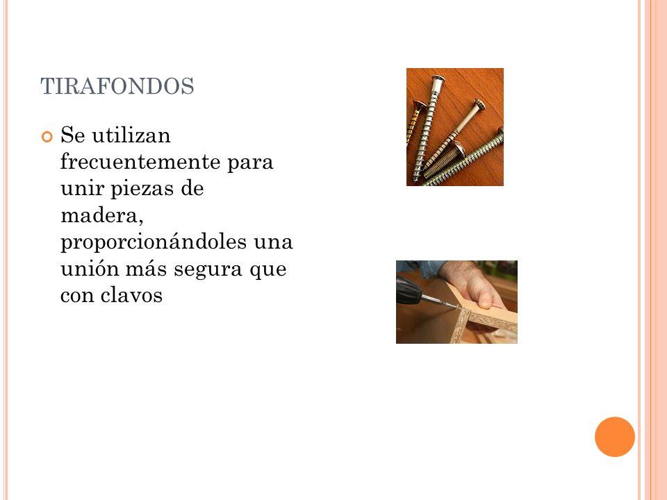 tirafondos Se utilizan frecuentemente para unir piezas de madera, proporcionándoles una unión más segura que con clavos.