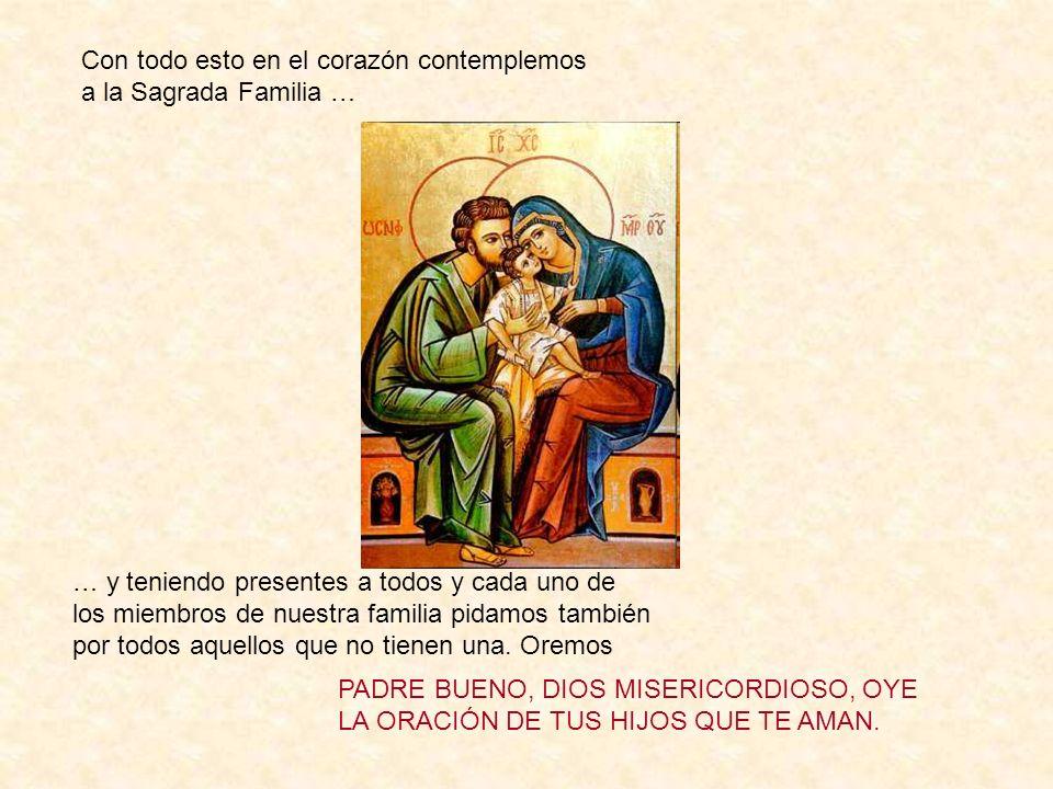 Con todo esto en el corazón contemplemos a la Sagrada Familia …