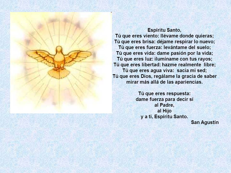 Espíritu Santo, Tú que eres viento: llévame donde quieras;