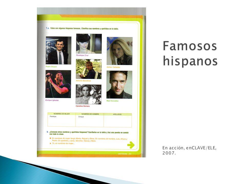 Famosos hispanos En acción, enCLAVE/ELE, 2007.